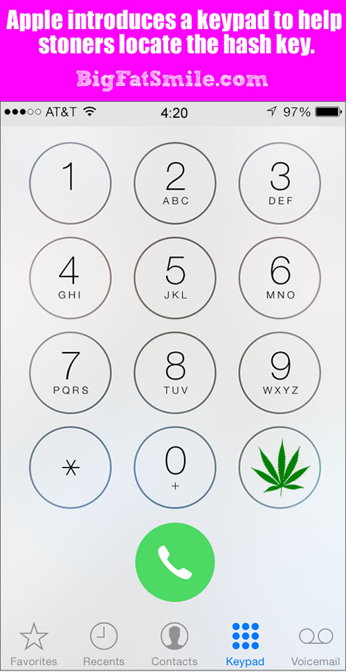 Apple indroduces a keypad to help stoners locate the hash key. photo